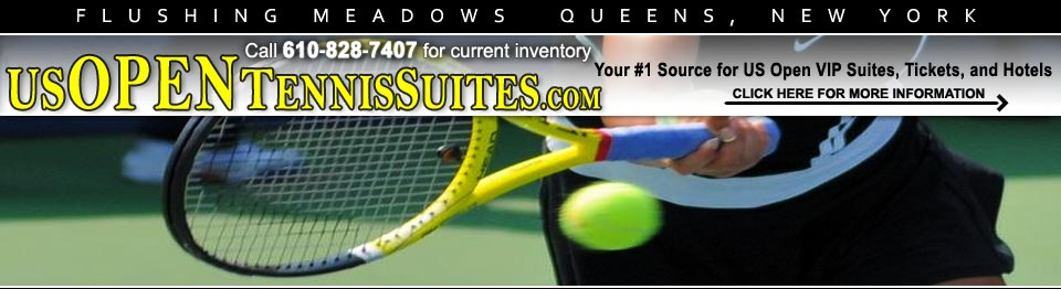 US Open Tennis Suites, Tickets, Hotel Packages